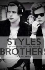 Styles Brothers (A Dark Harry Styles Fan Fiction) by iMisha