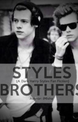 Styles Brothers (A Dark Harry Styles Fan Fiction) - Wattpad