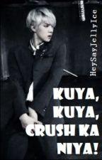 Kuya, Kuya, Crush Ka Niya! [EXO Oneshot] by HeySayJellyIce