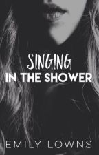 Singing In The Shower by _emilylowns_