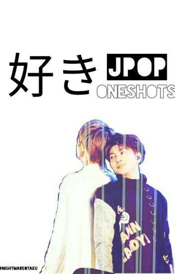 好き(JPop Oneshots) - Sshu - Wattpad