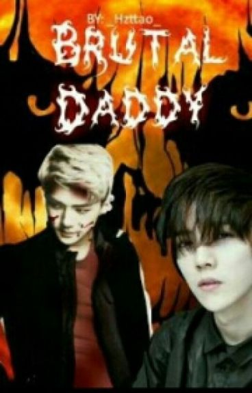 Brutal†Daddy  HunHan 
