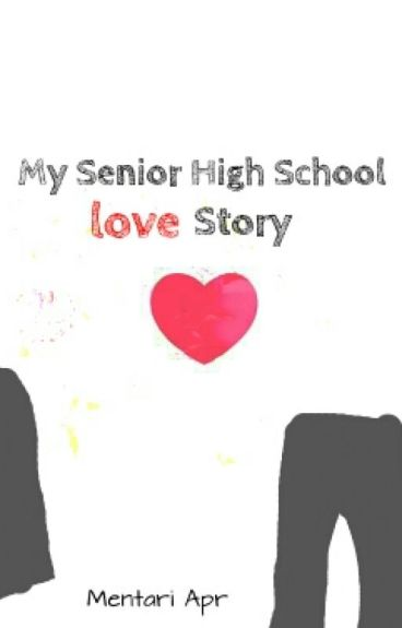 My Senior High School Love Story