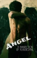 Angel//Phan (Complete) by phastiel
