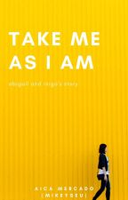 Take me as I am by Geluaica