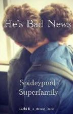 He's bad news... (Superfamily/Spideypool) by gay-dar_is_tingling