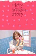 -pinky mingyu story- by minomafreaky