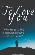 To love you | Malum  by prettyboymalum