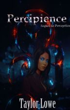 Percipience - Temporarily On Hold 9/27 by jilguera