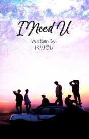 TRILOGY 1 : I Need U [BTS FANFICTION] by Army7proof