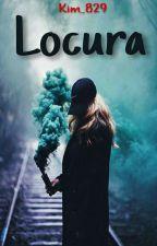 Locura by Kim_829