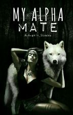 My Alpha Mate (Book One) by Foschiah