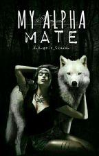 My Alpha Mate (Book One) by Foschiah