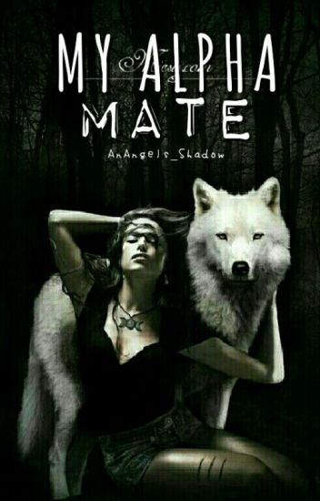 My Alpha Mate (Book One)