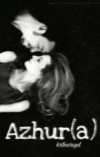 Azhur(a) (Selesai) by krtnarsyd