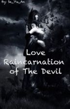 LOVE RAINCARNATION OF THE DEVIL by se_yu_an