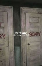 Save Me「MIΠYOOΠ」 by -yunki