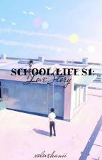 School Life♡ by xolovehanii