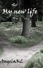 My new life - Naruto Fanfiction by AngelaKL