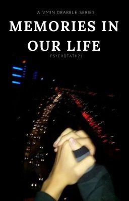Đọc truyện memories in our life | vmin