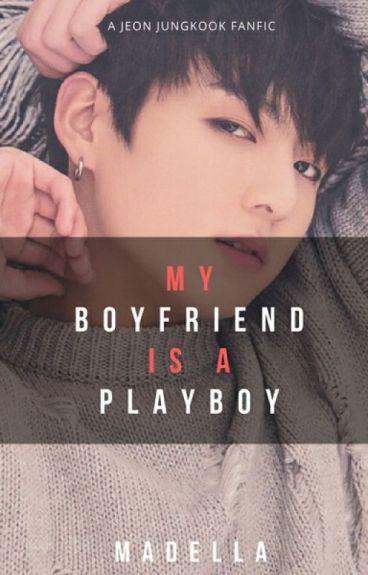My Boyfriend is a Playboy   Jungkook FF (Jungkook ❤ Reader)