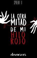 La Otra Mitad De Mi Hilo Rojo (SPREHR2) by Felicity4Now