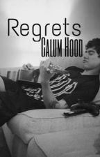 Regrets || Calum Hood by outerspxcecalum