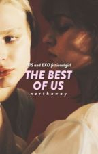 |Imagine| |BTS, EXO x fanfiction girl| The Best Of Us by LeeShin119