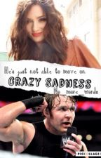 Crazy Sadness (Coming Soon)  by no_more_words