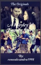 The Originals a klayley &  family Story by reneealexandra1998