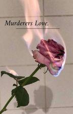 Murderers Love  by Zuz_FuenWentzCiado