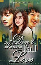 I Don't Wanna Fall InLove by CrisLee21