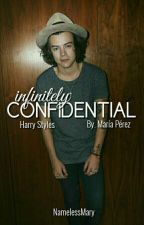INFINITELY CONFIDENTIAL [HARRY STYLES] by NamelessMary