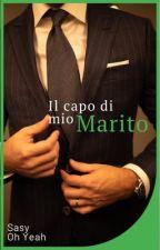 Il Capo Di Mio Marito by SasyOhyeah
