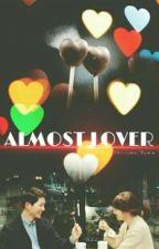 ALMOST LOVER by zeysshii