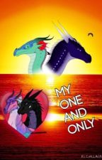 My One and Only (Glorybringer fanfiction) by DRAGONLIGHTER576
