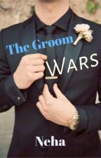 The Groom Wars [Completed](Editing Soon) by RangerOfLove