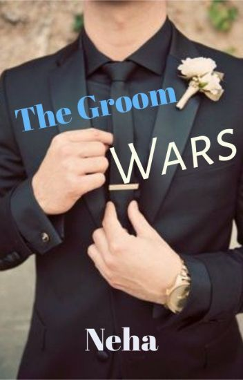 The Groom Wars [Completed](Editing Soon)