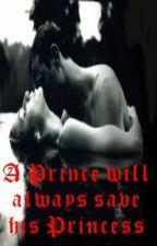 A Prince will always save his Princess by CaiteyAnnSmith