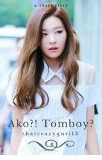 Ako? Tomboy?! by thatcrazygurl13