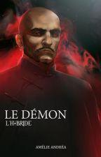 Le Démon (L'Hybride, livre 1) by AmlieAndrea
