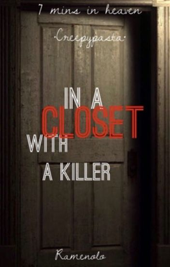In A Closet With A Killer ||Seven Minutes In Heaven Creepypasta||