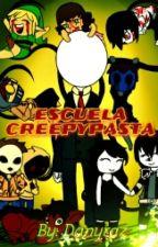 ESCUELA CREEPYPASTA by Danyraz