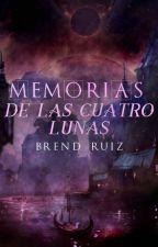Memorias de las cuatro lunas by Brend_Ruiz
