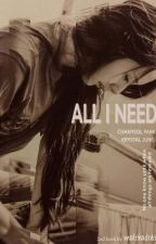 ALL I NEED by k1eunzee5