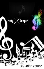 *My Songs* by M0NST3R1638