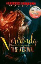 Vervanda: The Arrival #SAwards2017 #WIA2017 by Ginang_Estilo