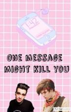 One Message Might Kill You {sequel to One Message Won't Kill You}-Ryden by SerotoninsGone