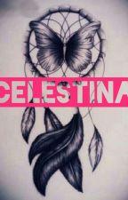 ~CELESTINA~ by roxannaquezadagarcia