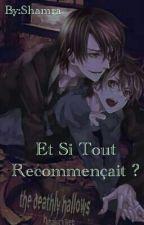 Et Si Tout Recommençait ? by Sakura_June